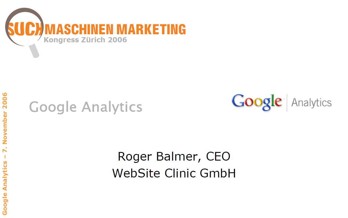 """Roger Balmer präsentiert zum Thema """"Google Analytics"""" am Suchmaschinenmarketing.Com Kongress 2006 in Zürich"""