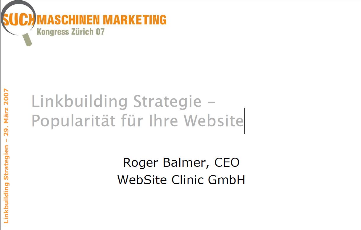 """Roger Balmer präsentiert zum Thema """"Linkbuilding Strategie"""" am Suchmaschinenmarketing.Com Kongress 2007 in Zürich"""