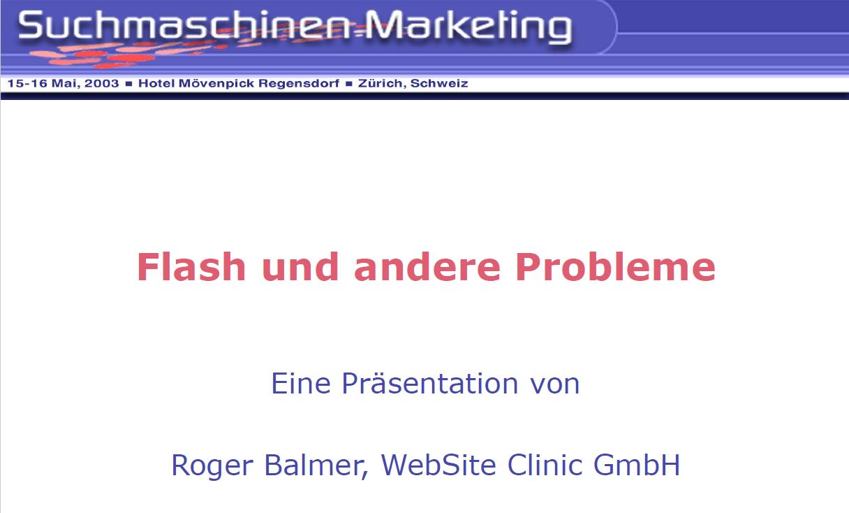"""Roger Balmer hält eine Präsentation zum Thema """"Frames und Flash und andere Probleme"""" am Suchmaschinenmarketing.Com Kongress 2003 in Zürich"""